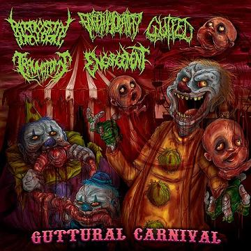 Paroxysmal Butchering / Encephalopathy / Gutfed / Traumatomy / Engorgement - Guttural Carnival. 5 Way Split