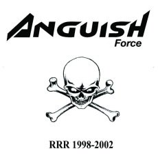 Anguish Force - RRR 1998-2002