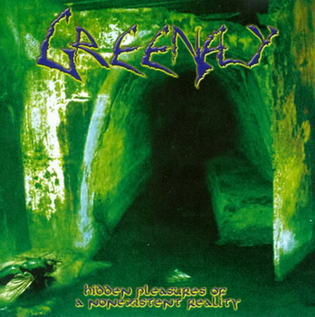 Greenfly - Hidden Pleasures Of A Nonexistent Reality