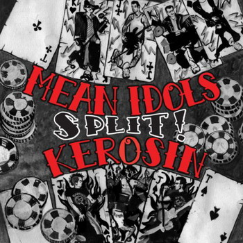 Mean Idols / Kerosin - Split