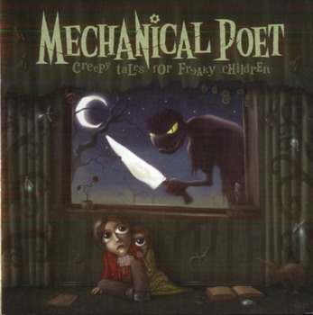 Mechanical Poet - Creepy Tales For Freaky Children