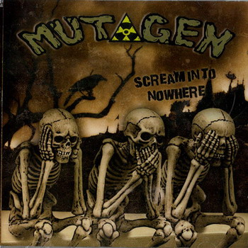 Mutagen - Scream Into Nowhere