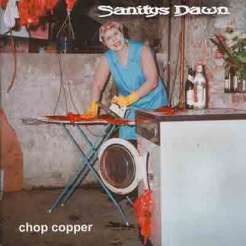 Sanitys Dawn - Chop Copper