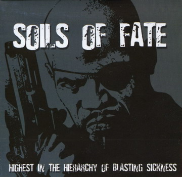Soils Of Fate - Highest In The Hierarchy Of Blasting Sickness
