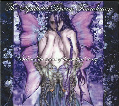 Synthetic Dream Foundation - Behind The Gates Of Horn And Ivory