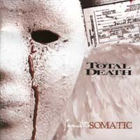 Total Death - Somatic