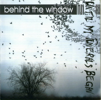 Until My Funerals Began - Behind The Window