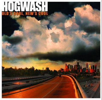 Hogwash - Old's Cool, New' Cool