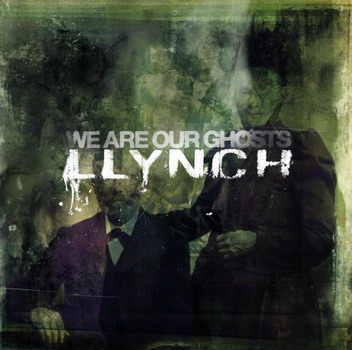 Llynch - We Are Our Chosts