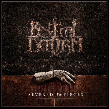 Bestial Deform - Severed To Pieces
