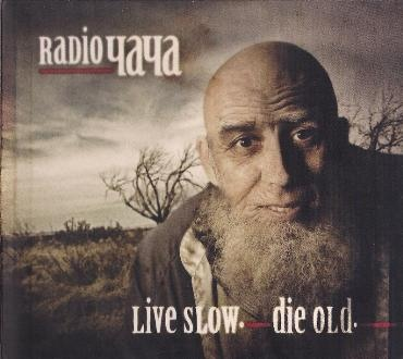 Radio Chacha - Live Slow. Die Old