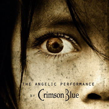 Crimson Blue - The Angelic Performance
