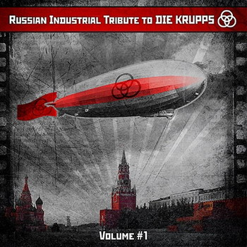 Die Krupps - Russian Industrial Tribute To Die Krupps