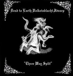 Dead To Earth / Volkeinblucht / Idvarp - Three Way Split