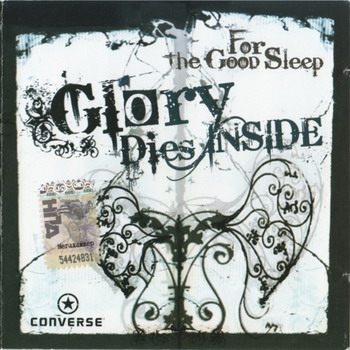 Glory Dies Inside - For the Good Sleep