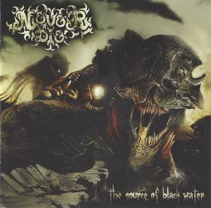 NeverDie - The Source of Black water