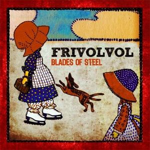 Frivolvol - Blades of Steel