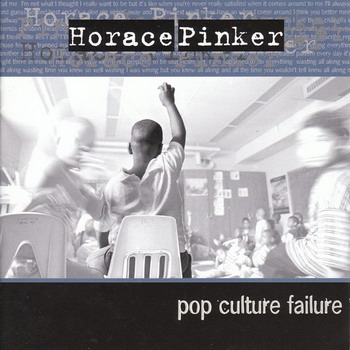 Horace Pinker - Pop Culture Failure