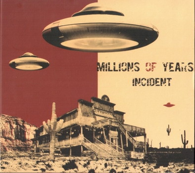 Millions of Years - Incident