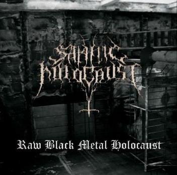 Satanic Holocaust - Raw Black Metal Holocaust