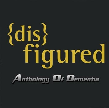 Disfigured - Anthology of Dementia