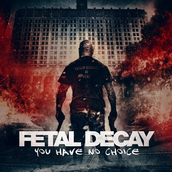 Fetal Decay - You Have No Choice