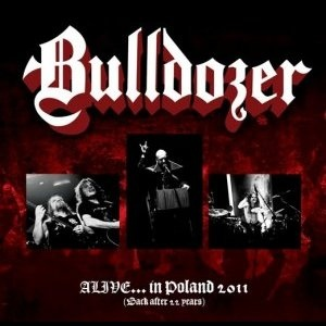 Bulldozer - Alive...In Poland 2011(Back After 22 Years)