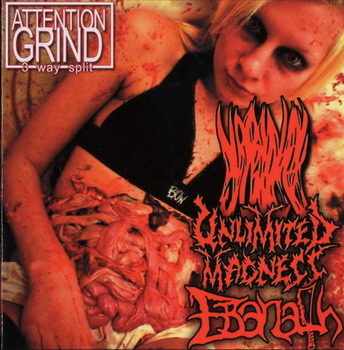 Vaginal Juice / Unlimited Madness / Ebanath - Attention Grind - 3 Way Split