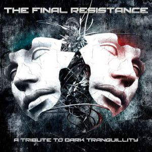 Dark Tranquillity - A Tribute To. The Final Resistance