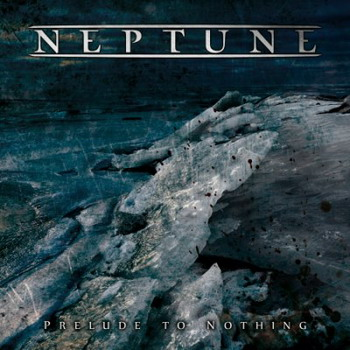 Neptune - Prelude To Nothing