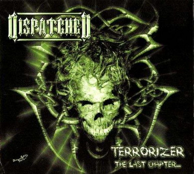 Dispatched - Terrorizer - The Last Chapter