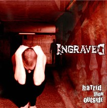 Ingraved - Hatred From Outside