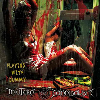 In Utero Cannibalism - Playing With Dummy