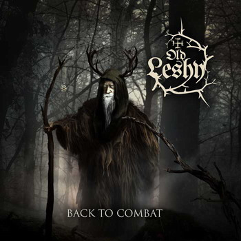 Old Leshy - Back To Combat