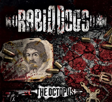 Rabid Dogs - The Octopus