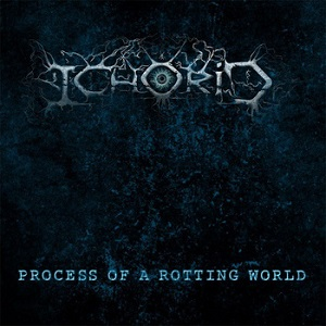 Ichorid - Process Of A Rotting World