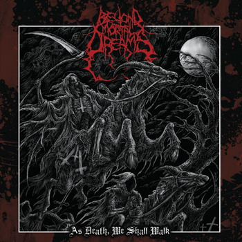 Beyond Mortal Dreams - As Death, We Shall Walk