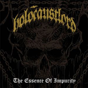 Holocaust Lord - The Essence Of Impurity