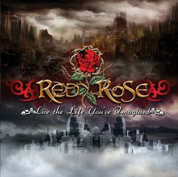 Red Rose - Live The Life You're Imagined