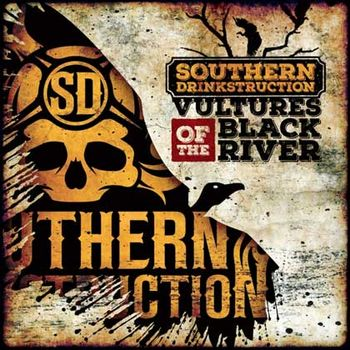 Southern Drinkstruction - Vultures Of The Black River
