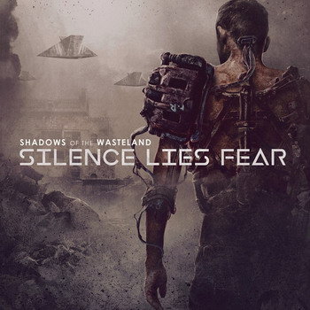 Silence Lies Fear - Shadows Of The Wasteland