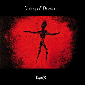 Diary Of Dreams - Ego: X