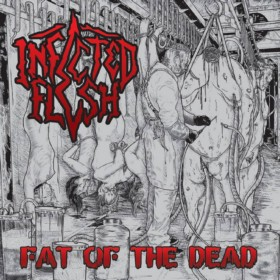 Infected Flesh - Fat Of The Dead