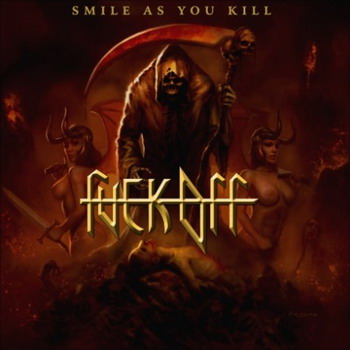 Fuck Off - Smile As You Kill