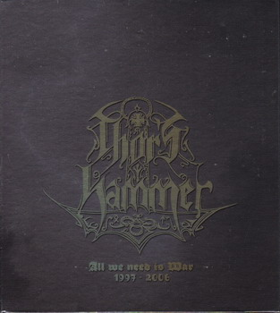 Thor's Hammer - All We Need Is War 1997-2006