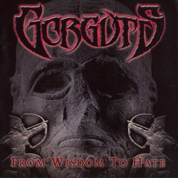 Gorguts - From Wisdom To Hate