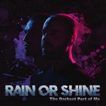 Rain Of Shine - The Darkest Part Of Me