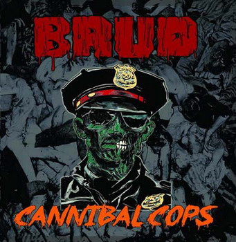 Brud - Cannibal Cops