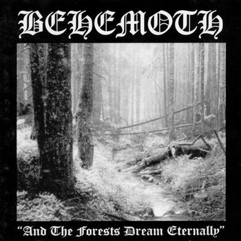 Behemoth - …And The Forest Dream Eternally