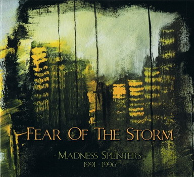 Fear Of The Storm - Madness Splinters (1991-1996)